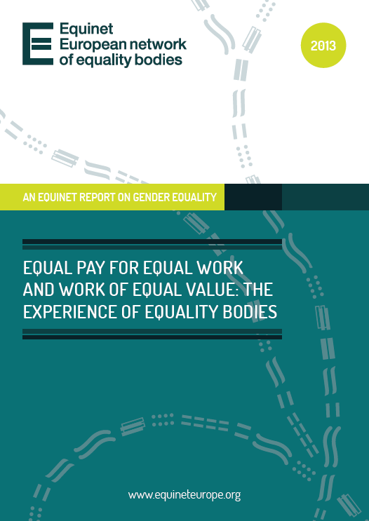 Equal Pay for Equal Work and Work of Equal Value: the Experience of Equality Bodies (2013)