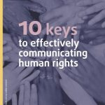 10 keys to effectively communicating human rights