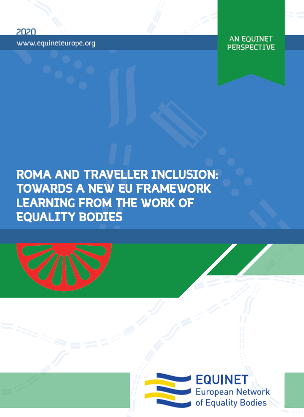 Cover: Roma and Traveller Inclusion: Towards a new EU Framework learning from the work of Equality Bodies. An Equinet Perspective