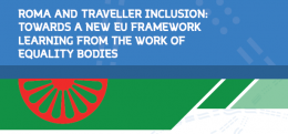 Roma and Traveller Inclusion: Towards a new EU Framework learning from the work of Equality Bodies