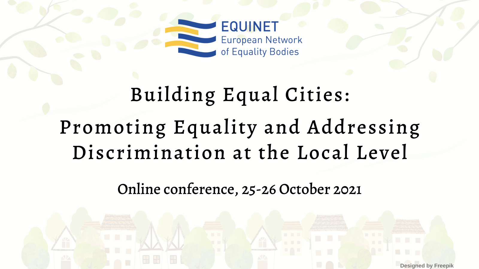 Building Equal Cities: Promoting Equality and Addressing Discrimination at the Local Level. 25-26 October 2021